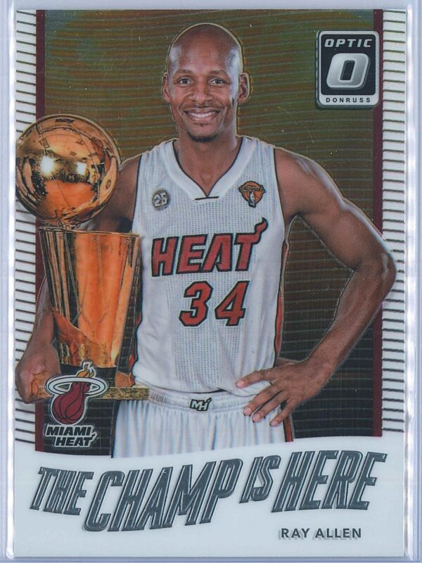 Ray Allen Panini Donruss Optic Basketball  2017-18 The Champ Is Here
