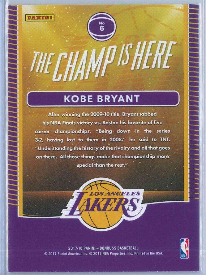 Kobe Bryant Panini Donruss Basketball 2017 18 The Champ Is Here 2